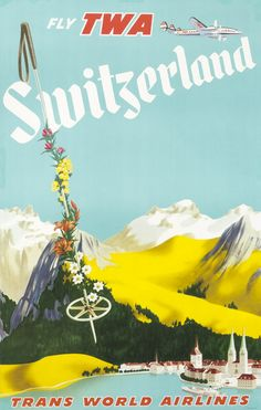 Artist Unknown Poster: Switzerland - Fly TWA (ski pole)