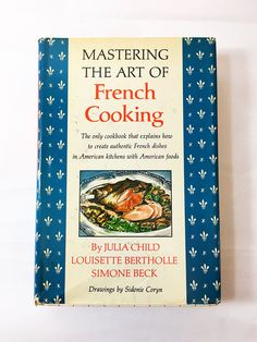 Mastering the Art of French Cooking Cookbook. Julia Child. Volume One. Simone Beck. Vintage Cookbook. Alfred A. Knopf.