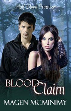 Blood Claim (Half-Blood Princess #1) by Magen McMinimy, http://www.amazon.com/dp/B005J85VHK/ref=cm_sw_r_pi_dp_s9hZtb1T6SQNC