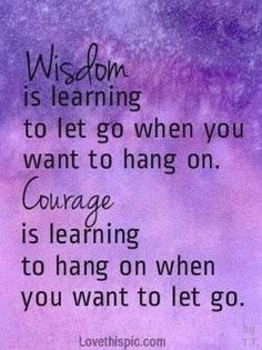 wisdom and courage life quotes quotes
