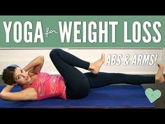 Yoga for Weight Loss - Abs & Arms - YouTube