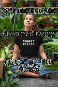 COFFEE, PLEASE.You don't have to ask for it anymore, they just need to look at your shirt! This is why you NEED this t-shirt!Show your love for coffee! For any coffee lover, this t-shirt is going to be the perfect outfit for any occasion! Coffee World, Coffee Accessories, Custom Tee Shirts, Coffee Drinkers, Shirt Style, Shirt Designs, Elegant, T Shirt, Clothes