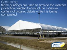 Shelter Structures fabric buildings have many uses. One area where our buildings are especially beneficial is in the recycling and waste management industry. They provide the temporary weather protection necessary to control moisture.