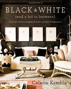 In Black and White (and a Bit in Between), acclaimed interior designer Celerie Kemble trades in her signature vibrant palette for this iconic aesthetic, highlighting the black and white work of design stars and peers, including Bunny Williams, Thomas O'Brien, Mary McDonald, Victoria Hagan, Mark Hampton, Delphine Krakoff, Brad Ford, Philip Gorrivan, Carrier and Co., and Miles Redd, and welcoming you into more than 100 spaces in every imaginable aesthetic.