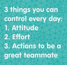 Attitude, effort, actions to be a greasy teammate...