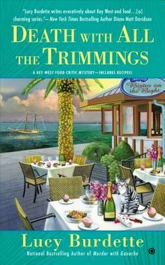 Death With All the Trimmings (2014) (The fifth book in the Key West Food Critic Mystery series) A novel by Lucy Burdette