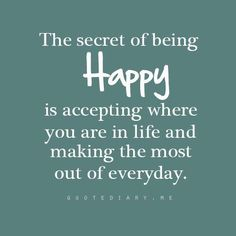 The secret of being happy ...