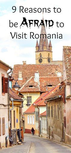 9 Reasons You Should Be Afraid to Visit Romania