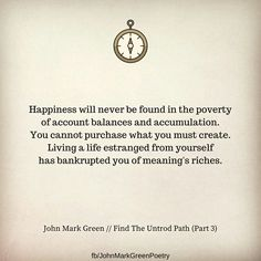 Find The Untrod Path (part 3 of 6) - poem by John Mark Green #happiness #meaning #life #quotes #poetry #johnmarkgreen #johnmarkgreenpoetry