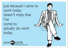 Memes, Jokes, Funny Pictures To Make Your Day. Hilarious Pictures Which Will Tickle Your Funny Bone. Someecards, Wednesday Humor, Work Humor, Work Funnies, Work Memes, Work Quotes, Office Humor, Work Sarcasm, Jesus Freak