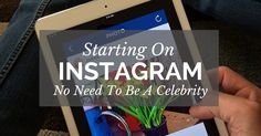 You do not need a huge advertising budget for starting on Instagram. Success is there for you to grab it – if you have some images and are willing to learn.
