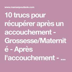 10 trucs pour récupérer après un accouchement - Grossesse/Maternité - Après l'accouchement - En forme - Mamanpourlavie.com