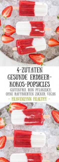 Gesunde Erdbeer-Kokos-Popsicles - rein pflanzlich, ohne raffinierten Zucker, glutenfrei, vegan - de.heavenlynnhealthy.com