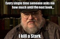 He's just sitting there, toying with his fans. | 24 Reasons Why George R.R. Martin Is The Biggest Troll In Literature Right Now