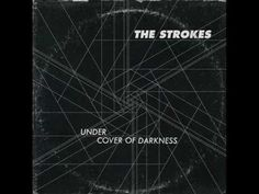 The Strokes - Under Cover Of Darkness - YouTube