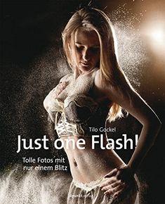 Just one Flash!: Tolle Fotos mit nur einem Blitz von Tilo... http://www.amazon.de/dp/B00QU2U0LQ/ref=cm_sw_r_pi_dp_zPjgxb0XYZWCX