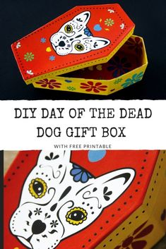 DIY Day of the Dead dog sugar skull gift box with free printable Diy Day Of The Dead, Day Of The Dead Party, Dog Skull, Skull Hand, Dead Dog, Sugar Skull Design, Craft Free, Dog Gifts, Free Printables