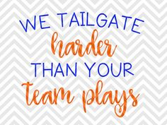 We Tailgate Harder Than Your Team Plays Football College SVG file - Cut File - Cricut projects - cricut ideas - cricut explore - silhouette cameo projects - Silhouette projects by KristinAmandaDesigns