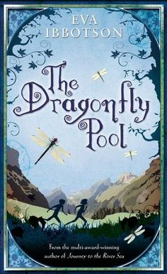 "Amazing Book Cover: ""The Dragonfly Pool"".............by Eva Ibbotson"
