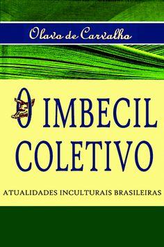 Baixar Livro O Imbecil Coletivo - Olavo de Carvalho em PDF, ePub e Mobi