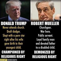 Donald Trump: championed by religious right versus Robert Mueller: demonized by the religious right Illuminati, Religion, By Any Means Necessary, Political Views, Political Memes, Political Party, Political Cartoons, Republican Party, Social Justice