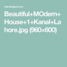 Beautiful+MOdern+House+1+Kanal+Lahore.jpg (960×600)