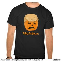 Funny Trumpkin Pumpkin Donald Trump Jack-o-lantern Tee Shirt.  Available in all shirt styles and sizes for male or female.  Designed by judgeart.