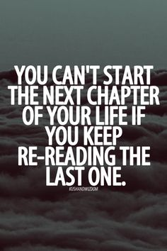close the book, start a new one... change the habit, do it differently this time!