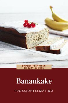 Banankake - Funksjonell Mat | Oppskrift kake | Sukkerfri dessert | Sukkerfri kake | Enkel kake | Nyttig mat | Sukrin | Vanilla Cake, Muffins, Cheesecake, Desserts, Food, Tailgate Desserts, Deserts, Meal, Cheese Cakes