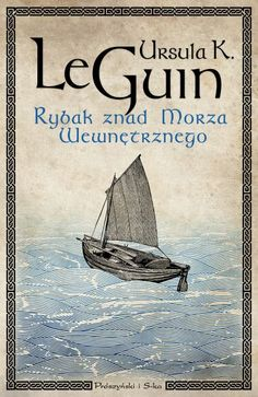 zwyczajnie i szaro?: Rybak znad Morza Wewnętrznego - Ursula K. Le Guin
