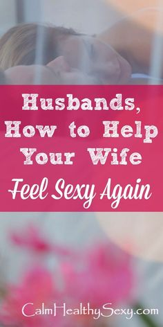 Husbands - How to Help Your Wife Feel Sexy Again. Here are 5 things you can do to help your wife feel confident and sexy. Marriage tips, advice and encouragement | Wives | Sex and intimacy