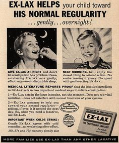 "Ex-Lax Helps your child towards His Normal Regularity...gently...overnight! - 1958.  ""Next morning, he'll enjoy the closest thing to natural action.""  From now on, instead of going to the bathroom, I'm going to spring into action!"