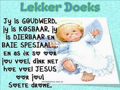 Lekker dorek Lekker Dag, Goeie Nag, Afrikaans Quotes, Good Night Wishes, Good Morning Greetings, Night Quotes, Special Quotes, Life Lessons, Winnie The Pooh