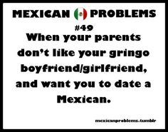 I just want to meet a nice Mexican guy, since all I know are white dudes Mexican Words, Mexican Quotes, Mexican Men, Mexican Humor, Mexican Stuff, Mexican Problems, Mexicans, Word Of The Day, Story Of My Life