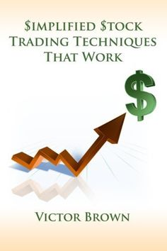 Simplified Stock Trading Techniques That Work by Victor Brown. $22.95. Publisher: lulu.com (October 15, 2012). Author: Victor Brown. Publication: October 15, 2012