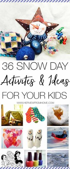 36 Snow Day Activities and Ideas for Your Kids Need inspiration for snow day activities for your kids? Here's 36 ways to stay entertained when it's snowing, raining or even if you just want some indoor activities to have fun with your kids.