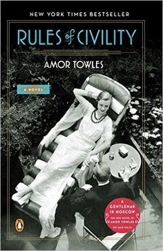 Rules of Civility, by Amor Towles. October 2016