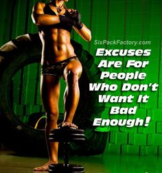 "No more excused ladies and gentlemen! Get your workout in, even if its at 2 in the morning. You are never going to achieve anything without the work, ""Nothing worth having was ever achieved without effort"""