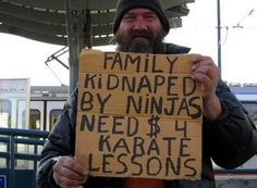 I saw this sign in Baltimore!! Me and Mom were going to give him money for his creativity!