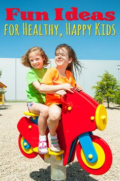 Fun Ideas for Healthy, Happy Kids