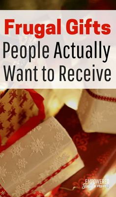Be generous and frugal with these frugal gift ideas. It is no fun to be paying for Christmas in July. You can be thrifty and generous with these gifts. #frugal #giftideas #Christmas #budgetfriendly