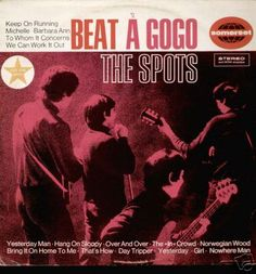 The Spots * Beat A Go-Go #LP #cover Greatest Album Covers, Cool Album Covers, Album Cover Design, Lp Cover, Cover Art, Rock N Roll Music, Rock And Roll, Lps, Nowhere Man