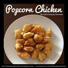 Thermomix Recipe -- Popcorn Chicken by theroadtolovingmythermomix - Recipe of category Main dishes - meat Chicken Recipes Thermomix, Cooking Recipes, Lunch Snacks, Bellini Recipe, Wrap Recipes, Easy Recipes, Carne, Food To Make, Food And Drink