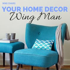 WING CHAIRS - They aren't your grandmother's chairs anymore!