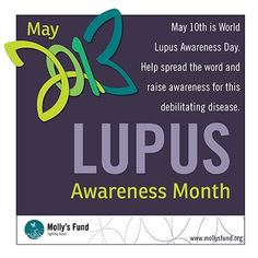 May 10th is World Lupus Day!  Help spread the word! www.mollysfund.org