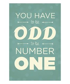 Look at this #zulilyfind! 'You Have to Be Odd' Print #zulilyfinds