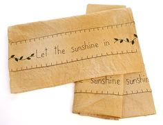 """Set of 3 Primitive """"Let The Sunshine In"""" Dish Towels..  My mantra."""