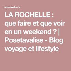LA ROCHELLE : que faire et que voir en un weekend ? | Posetavalise - Blog voyage et lifestyle
