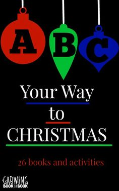 ABC Your Way to Christmas is our literacy twist on an advent calendar. 26 Christmas books and activities full of family fun! Christmas Books, Christmas Themes, Holiday Crafts, Christmas Holidays, Christmas Projects, Winter Holidays, Merry Christmas, Christmas Activities For Kids, Preschool Christmas