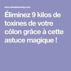 Éliminez 9 kilos de toxines de votre côlon grâce à cette astuce magique !